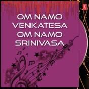 Om Namo Venkatesa Om Namo Srinivasa Songs