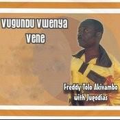 Vugundu Vwenya Vene Songs