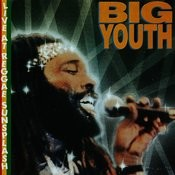 Big Youth - Live Songs
