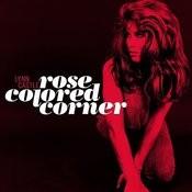 Rose Colored Corner Songs