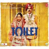 Toilet - Ek Prem Katha Songs
