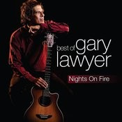 Nights On Fire: The Best Of Gary Lawyer Songs