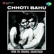 Chhoti Bahu Songs