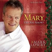 Mary, Did You Know?: A Mark Lowry Christmas Songs