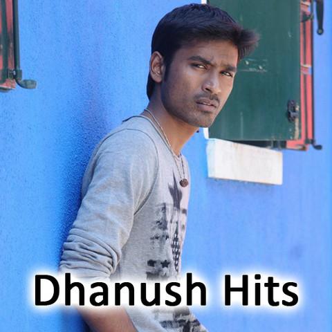 Dhanush Hits Songs Download Dhanush Hits Mp3 Songs Online
