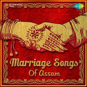 Marriage Songs Of Assam Songs