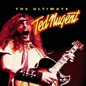 The Ultimate Ted Nugent Songs