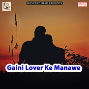 Gaini Lover Ke Manawe Songs