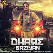 Dhare Baziyan Song