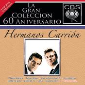 La Gran Coleccion Del 60 Aniversario CBS - Hermanos Carrion Songs
