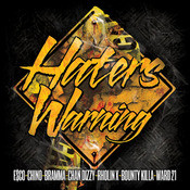 Haters Warning (feat. Chino, Bramma, Chan Dizzy, Rholin X, Bounty Killa & Ward 21) Song