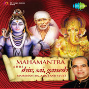 Shri Shiv Saibaba Ganesh Mahamantra Arti And Stuti Songs