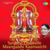 Sanjeevi Chaaralile Maangaadu Kaamaatchi Songs
