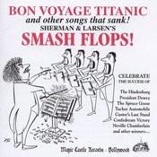 Bon Voyage Titanic: Sherman & Larsen's Smash Flops! Songs