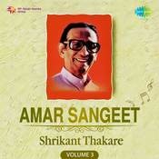 Amar Sangeet Shrikant Thakare Vol 3 Songs