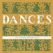 The Dances Of The World's Peoples, Vol.3: Caribbean And South America Songs