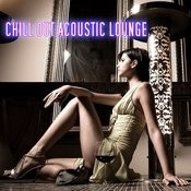 Chillout Acoustic Lounge Songs