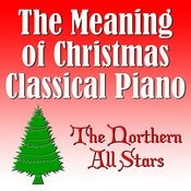 The Meaning Of Christmas Classical Piano Songs