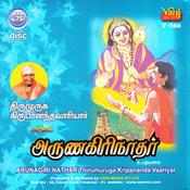 Arunagirinathar - Thirumuruga Kripananda Variyar Songs