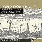 Buxthehude: Opera Omnia VII - Vocal Works III Songs