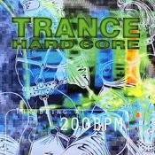 Trance Hardcore - Throbbing At 200 BPM Songs