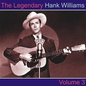 The Legendary Hank Williams, Vol. 3 Songs