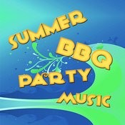 Summer Bbq Party Music Songs