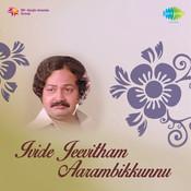 Ivide Jeevitham Aarambikkunnu Songs