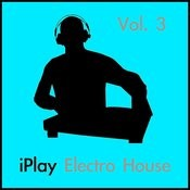 Iplay Electro House Vol. 3 Songs