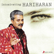 Indoxicating Hariharan Songs