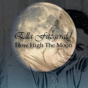 How High The Moon Songs