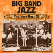 Big Band Jazz - The Very Best Of Songs