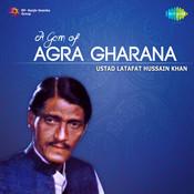 A Gem Of Agra Gharana - Ustad Latafat Hussain Khan Songs