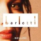 Barlotti, Bellini Songs