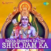 Sakha Sanwara Ka Das Shri Ram Ka Songs