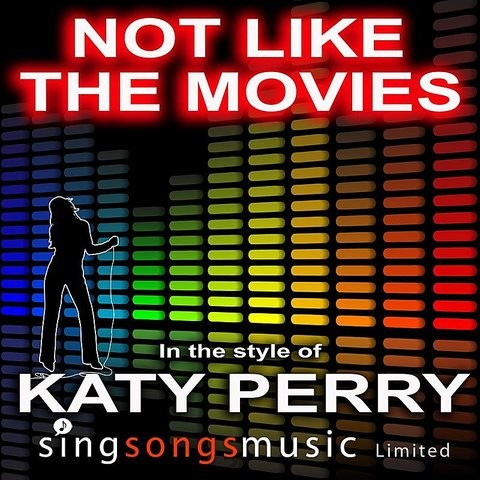not like the movies Not like the movies this song is by katy perry and appears on the album teenage dream (2010.