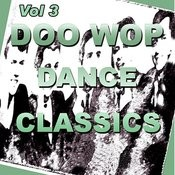 Doo Wop Dance Classics Vol 3 Songs