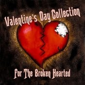 Valentine's Day Collection For The Broken Hearted Songs