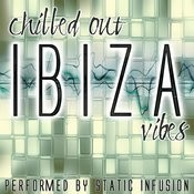 Chilled Out Ibiza Vibes Songs