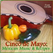 Cinco De Mayo: Mexican Music & Recipes Songs