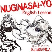 Nuginasaiyo(English Lesson) Songs