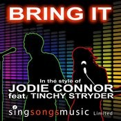Bring It (In The Style Of Jodie Connor Ft. Tinchy Stryder) Songs
