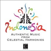 Indonesia: Authentic Music From Celestial Harmonies Songs