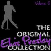 The Original Elvis Presley Collection Volume 3 Songs