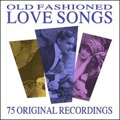 Old Fashioned Love Songs - 75 All Time Greats Songs