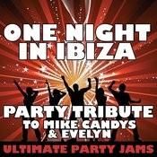 One Night In Ibiza (Party Tribute To Mike Candys & Evelyn) Songs