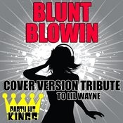 Blunt Blowin (Cover Version Tribute To LIL Wayne) Songs