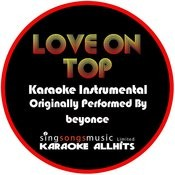 Love On Top (Originally Performed By Beyonce) [Karaoke Instrumental Version] Songs