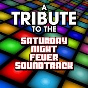 A Tribute To The Saturday Night Fever Soundtrack Songs