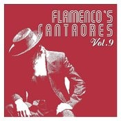 Flamenco's Cantaores Vol. 9 Songs